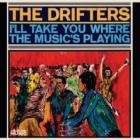 I'll_Take_You_Where_The_Music's_Playing_-Drifters