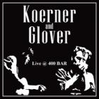 Live_At_400_Bar_-Koerner_&_Glover_