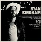 Fear_&_Saturday_Night_-Ryan_Bingham