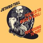 Too_Old_To_Rock_N'_Roll_:_Too_Young_To_Die_!_-Jethro_Tull