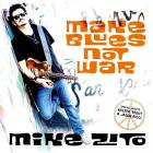 Make_Blues_Not_War_-Mike_Zito